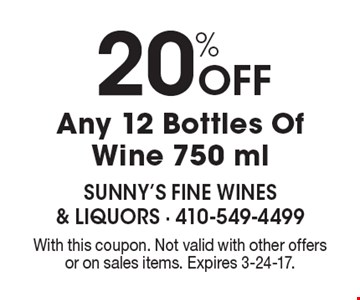 20% Off Any 12 Bottles Of Wine 750 ml. With this coupon. Not valid with other offers or on sales items. Expires 3-24-17.