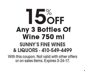 15% Off Any 3 Bottles Of Wine 750 ml. With this coupon. Not valid with other offers or on sales items. Expires 3-24-17.
