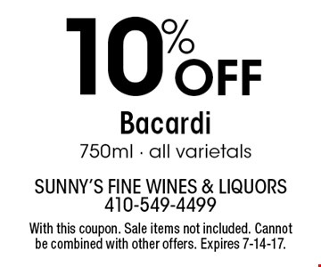 10% Off Bacardi 750ml - all varietals. With this coupon. Sale items not included. Cannot be combined with other offers. Expires 7-14-17.