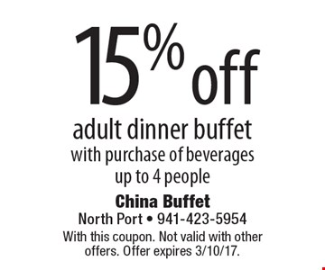 15% off adult dinner buffet with purchase of beverages up to 4 people. With this coupon. Not valid with other offers. Offer expires 3/10/17.
