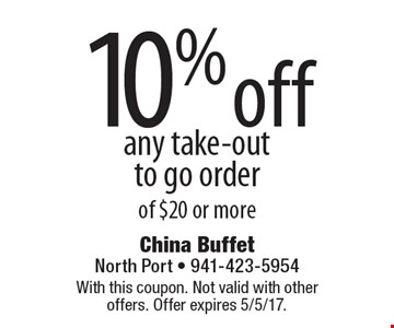 10% off any take-out to go order of $20 or more. With this coupon. Not valid with other offers. Offer expires 5/5/17.