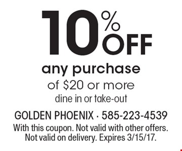 10% OFF any purchase of $20 or more, dine in or take-out. With this coupon. Not valid with other offers. Not valid on delivery. Expires 3/15/17.