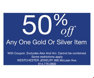 50% off any one gold or silver item