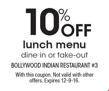 10% Off lunch menu dine in or take-out. With this coupon. Not valid with other offers. Expires 12-9-16.