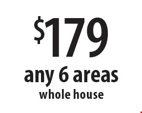 $179 any 6 areas whole house. Offers expires 11-10-17.