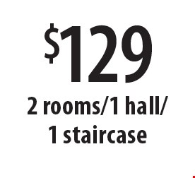 $129 2 rooms/1 hall/1 staircase. Offers expires 2-28-18.