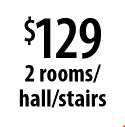 $129 2 rooms/hall/stairs. Offers expires 5-5-17.