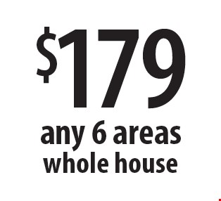 $179 any 6 areas whole house. Offers expire 9/8/17.