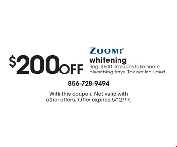 $200 Off whitening Reg. $600. Includes take-home bleaching trays. Tax not included. With this coupon. Not valid with other offers. Offer expires 5/12/17.