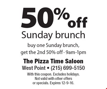 50% off Sunday brunch. Buy one Sunday brunch, get the 2nd 50% off - 9am-1pm. With this coupon. Excludes holidays. Not valid with other offersor specials. Expires 12-9-16.