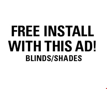 Free Install With this Ad  Blinds/Shades