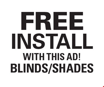 Free install with this ad!. Blinds/shades .