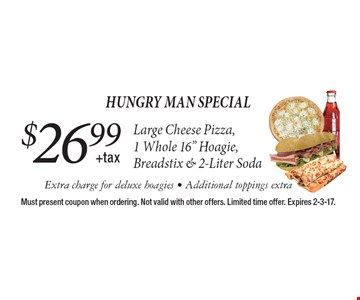 Hungry Man Special. $26.99+tax Large Cheese Pizza, 1 Whole 16