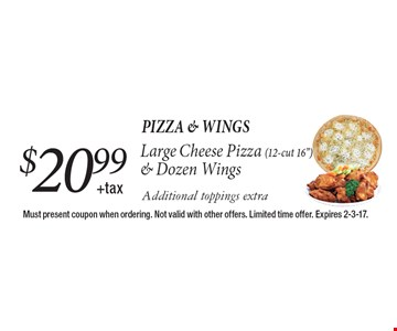 Pizza & Wings $20.99 +tax Large Cheese Pizza (12-cut 16