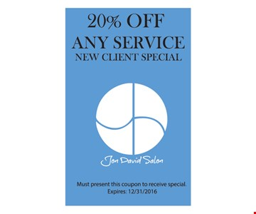 New Client Special - 20% Off Any Service. Must present this coupon to receive special. Expires 12/31/16.