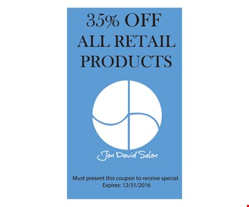 35% Off All Retail Products. Must present this coupon to receive special. Expires 12/31/16.
