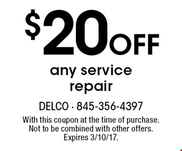 $20 OFF any service repair. With this coupon at the time of purchase. Not to be combined with other offers. Expires 3/10/17.