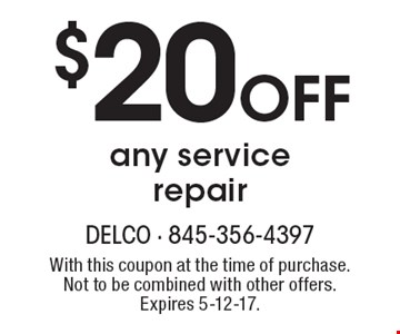 $20 OFF any service repair. With this coupon at the time of purchase. Not to be combined with other offers. Expires 5-12-17.