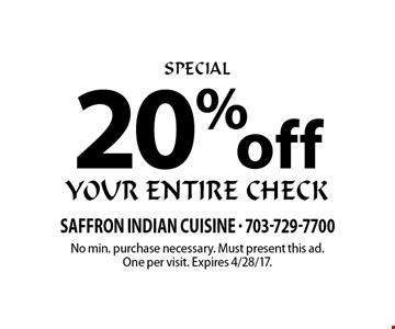 SPECIAL 20% off your entire check. No min. purchase necessary. Must present this ad. One per visit. Expires 4/28/17.