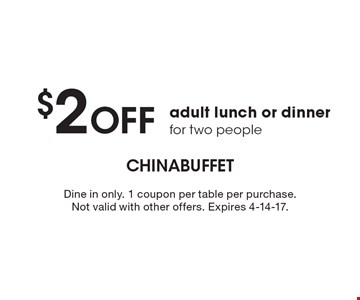 $2 off adult lunch or dinner for two people. Dine in only. 1 coupon per table per purchase. Not valid with other offers. Expires 4-14-17.