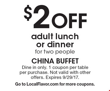 $2 Off adult lunch or dinner for two people. Dine in only. 1 coupon per table per purchase. Not valid with other offers. Expires 9/29/17. Go to LocalFlavor.com for more coupons.