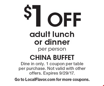 $1 Off adult lunch or dinner per person. Dine in only. 1 coupon per table per purchase. Not valid with other offers. Expires 9/29/17. Go to LocalFlavor.com for more coupons.