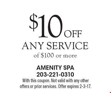 $10 Off Any Service of $100 or more. With this coupon. Not valid with any other offers or prior services. Offer expires 2-3-17.