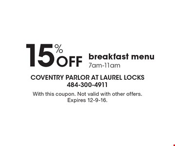 15% Off breakfast menu 7am-11am. With this coupon. Not valid with other offers. Expires 12-9-16.