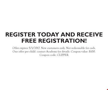 Register Today And Receive Free Registration! Offer expires 5/1/2017. New customers only. Not redeemable for cash. One offer per child. contact Academy for details. Coupon value: $100. Coupon code: CLIPPER