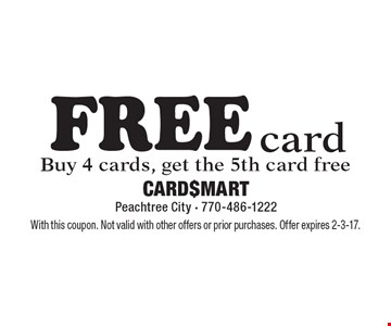 Free Card. Buy 4 cards, get the 5th card free. With this coupon. Not valid with other offers or prior purchases. Offer expires 2-3-17.