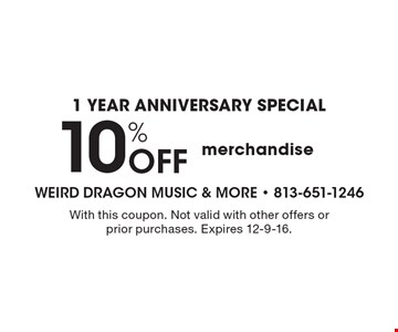 1-year anniversary special. 10% off merchandise. With this coupon. Not valid with other offers or prior purchases. Expires 12-9-16.
