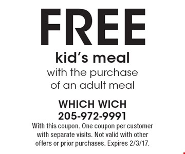 FREE kid's meal with the purchase of an adult meal. With this coupon. One coupon per customer with separate visits. Not valid with other offers or prior purchases. Expires 2/3/17.