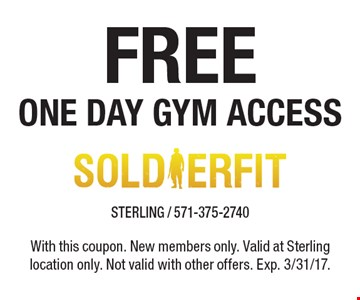 Free one day gym access. With this coupon. New members only. Valid at Sterling location only. Not valid with other offers. Exp. 3/31/17.