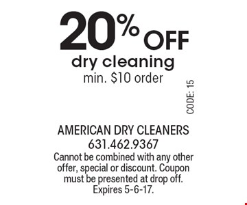 20% off dry cleaning. Min. $10 order. Cannot be combined with any other offer, special or discount. Coupon must be presented at drop off. Expires 5-6-17.