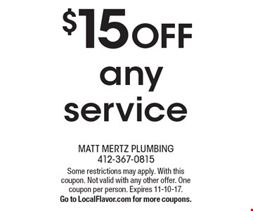 $15 OFFany service. Some restrictions may apply. With this coupon. Not valid with any other offer. One coupon per person. Expires 11-10-17.Go to LocalFlavor.com for more coupons.