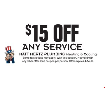 $15 off any service. Some restrictions may apply. With this coupon. Not valid with any other offer. One coupon per person. Offer expires 4-14-17.
