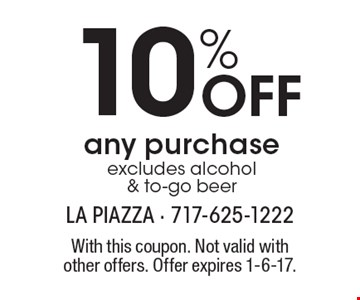 10% off any purchase. Excludes alcohol & to-go beer. With this coupon. Not valid with other offers. Offer expires 1-6-17.