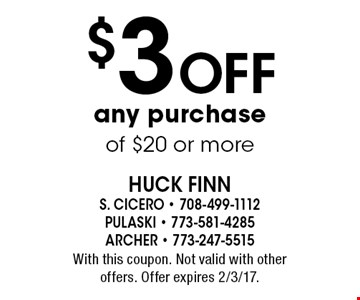$3 Off any purchase of $20 or more. With this coupon. Not valid with other offers. Offer expires 2/3/17.