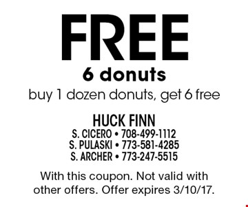 Free 6 donuts. Buy 1 dozen donuts, get 6 free. With this coupon. Not valid with other offers. Offer expires 3/10/17.