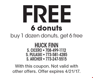 6 Free donuts. Buy 1 dozen donuts, get 6 free. With this coupon. Not valid with other offers. Offer expires 4/21/17.