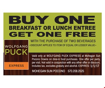 Buy one breakfast or lunch entree, get one free