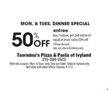 Mon. & Tues. Dinner Special 50% off entree buy 1 entree, get 2nd entree of equal or lesser value 50% off $10 max discount take-out, dine in & delivery only. With this coupon. Mon. & Tues. only. One per table. Valid at Ivyland only. Not valid with other offers. Expires 4-7-17.