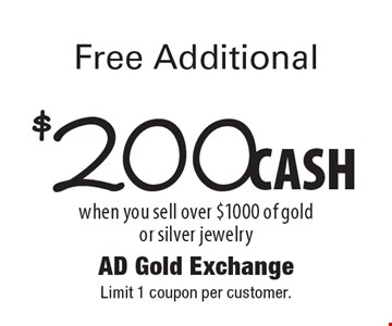 Free Additional $200 CASH when you sell over $1000 of gold or silver jewelry. Limit 1 coupon per customer.