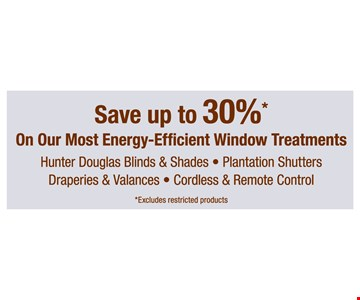 Save up to 30% on out most energy-efficient window treatments