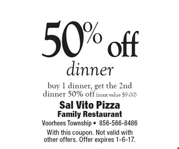 50% off dinner – buy 1 dinner, get the 2nd dinner 50% off (max value $9.00). With this coupon. Not valid with other offers. Offer expires 1-6-17.
