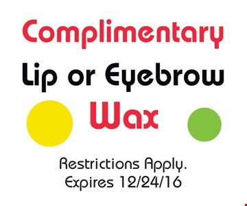 Complimentary Lip or Eyebrow Wax
