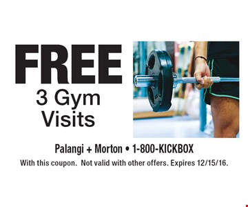 Free 3 Gym Visits. With this coupon. Not valid with other offers. Expires 12/15/16.
