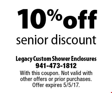 10% off senior discount. With this coupon. Not valid with other offers or prior purchases. Offer expires 5/5/17.