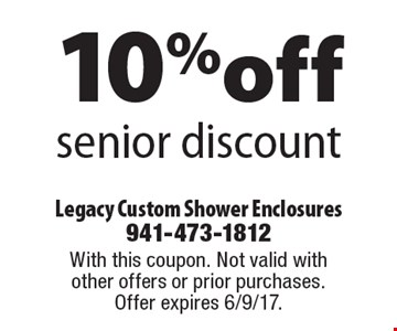 10%off senior discount. With this coupon. Not valid with other offers or prior purchases. Offer expires 6/9/17.