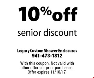 10%off senior discount. With this coupon. Not valid with other offers or prior purchases. Offer expires 11/10/17.